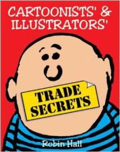 ROBIN HALL CARTOONISTS AND ILLUSTRATORS TRADE SECRETS